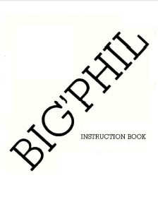 Big Phil Instruction Manual