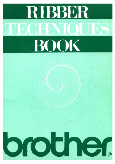 Brother Ribber Techniques Book