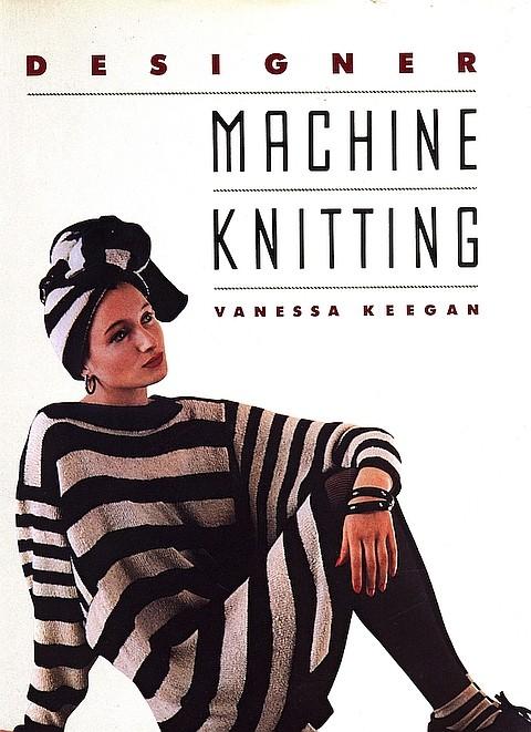 Designer Machine Knitting - Vanessa Keegan