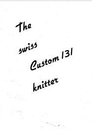 The Swiss Custom 131 Knitter User Guide
