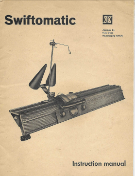 Swiftomatic Knitting Machine Instruction Manual