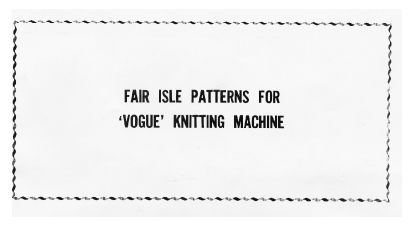 Fairisle Patterns For Vogue Knitting Machine