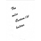 The Swiss Custom 131 Knitter User Guide