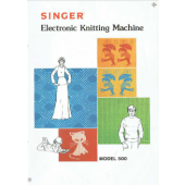 Singer 500 Electronic Knitting Machine and Ribber User Guide